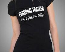 Personal Trainer No Pain No Gain T-Shirt Gym Gymnastic Tshirt For Gym Aerobic Shirt Tees