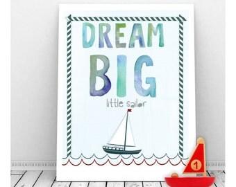Dream Big Little Sailor,  Instant Digital Download, Nautical Nursery Decor, Sailing Art, Nautical Nursery Baby Boy, Little Sailor