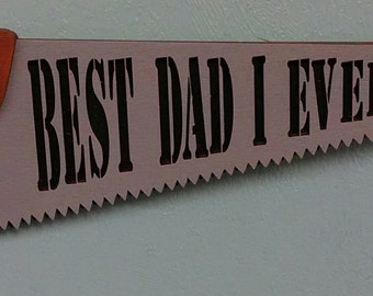 Best Dad I Ever Saw Sign