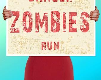 Danger Zombies Run  - Art Print / Poster / Cool Art - Any Size