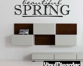Between winter and summer lies a beautiful spring - Vinyl Wall Decal - Wall Quotes - Vinyl Sticker - Hd089ET