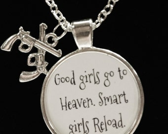 Woman Gun Rights Lover Quote Good Girls Go To Heaven Reload Pistol Constitution Second Amendment Necklace