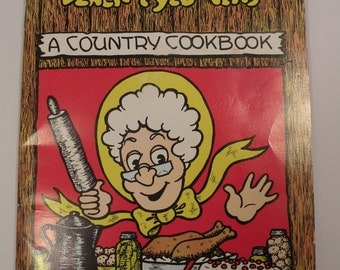 Taters 'N Maters 'n Black Eyed Peas A Country Cookbook 1974 Vintage Georgia Recipes by Nick, Wilann and Mary Powers Illustrated drawings