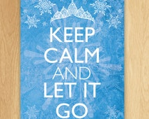 Keep Calm And Let It Go - INSTANT DOWNLOAD Disney Frozen Printable Party Sign - Frozen Sign