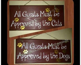 All guests must be approved by cat-approved by dog,Handcrafted wooden wall sign,Great gift idea for pet lover or animal lover