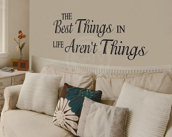 The Best Things In Life Aren't Things Vinyl Lettering decal Wall Quote Home Decor Sayings 12.5x32