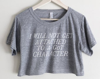 GoT Too Attached Crop - A top to remind Game of Thrones fans how to keep it together - Made in USA by So Effing Cute