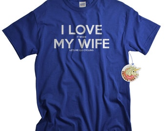 Birthday Gift for Cyclist bicycle lovers I LOVE it when MY Wife® Brand T-shirt Lets Me Go Cycling t shirt cyclists tshirt gift for husband