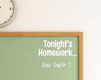 Tonight's Homework Decal - Teachers Gift - Classroom Decor Wall Decal - Wall Art - Tonight's Homework is... Decoration- Homework Wall Decal