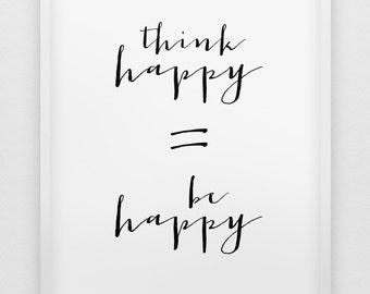 think happy=be happy print // inspirational print // black and white home decor print // minimalistic 'be happy' poster // be happy print