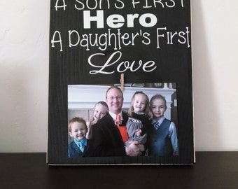 READY TO SHIP!! Dad a sons first hero and a daughters first love wood sign Fathers Day Gift