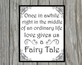 "DIY Printable ""Once in awhile right in the middle of an ordinary life fairytale"" Sign for Wedding Shower, Reception or Anniversary 8x10 Sign"