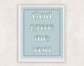 God Gave Me You Art Print - 8x10 - Inspirational Quote Wall Art in Teal - Modern Christian Art - Item #554