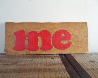 "Vintage Wood Red lowercase ""me"" Sign"