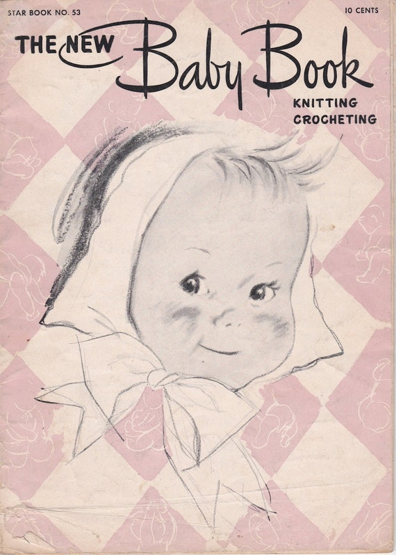 The New Baby Book Star Book No 53 Knitting crocheting - 1947 - Vintage Knitting Patterns