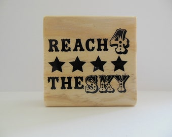 Inspirational Rubber Stamp - Reach for the sky - Three Ring Circus Collection - Wood Mounted