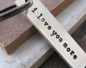 I Love You More Keychain, hand stamped aluminum bar, Valentine Keychain, Valentine's Day Gift, please read listing and see pics for specs
