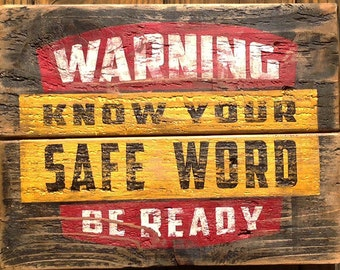 Hard-Core Hot Shot Palletworks, 'Safe Word Warning', Hand Painted Pallet Sign