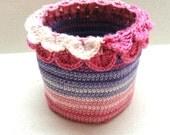 Bowl/basket  pink/purple/white crocheted housewares bowl