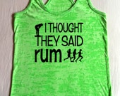 I thought they said rum Workout Burnout Racerback Motivational Fitness Tank Top Running 9 Colors 5 Sizes
