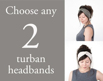 Any 2 Turban Headbands // Turband // Hair Wrap // Twist Headband // Fabric Hairband
