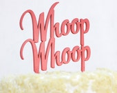 Whoop Whoop wedding or party cake topper