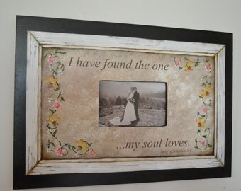 Picture frame...I have found the one my soul loves.
