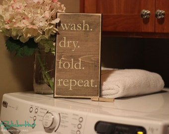 Wash Dry Fold Repeat - Laundry Room Decor - Wood Signs - Laundry Signs - Home Decor - Laundry Decorations - Saying Distressed Wooden Sign