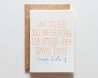 Stoked You Were Born - Letterpress Birthday Card - CB154