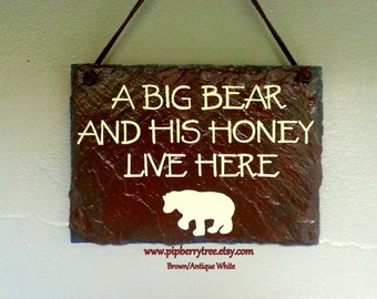 A Big Bear And His Honey Live Here - Hand Painted Decorative 5 x 7 Slate Sign