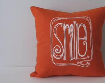 Pillow Cover - White SMILE on Orange Linen- 16 x 16 inches by Sweetnature Designs - Accent Pillow