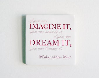 Hanging Porcelain Wall Tile with William Arthur Ward - Ceramic Tile with Inspirational Quote - If You Can Imagine It