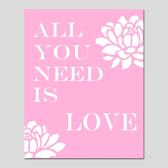 All You Need Is Love - 11x14 Floral Print with Inspirational Quote - Nursery Art - CHOOSE YOUR COLORS - Shown in Light Pink and More
