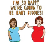 Baby Card - I'm So Happy We're Going To Be Baby Buddies Together