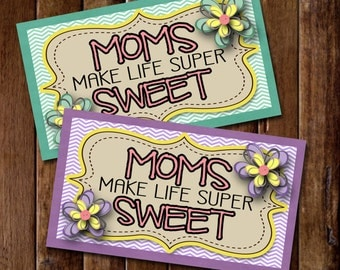 Moms Make Life Super Sweet- Mother's Day Tags- (10) 2x3.5 Cards- Instant download