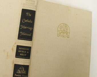 Catholic Marriage Manual George Kelly Religious Family Guide Health Sex Parenthood Church Education Non Fiction