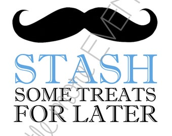 Little Man/Mustache Party Sign - 'Stache Some Treats (Digital File)