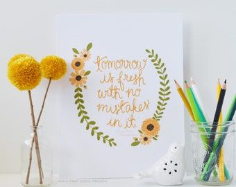 Tomorrow is Fresh with No Mistakes, Gold, Mustard, Yellow, Floral, Flowers Quote Art Print, Inspiring Quote