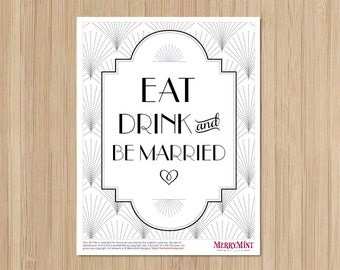 Instant Download - The Charleston Gatsby Wedding - Reception Sign - Art Deco Wedding - Eat Drink and Be Married