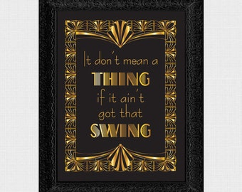 don't mean a thing if it aint got that swing sign - downloads file wedding sign gatsby 1920s party printable art poster black gold art deco