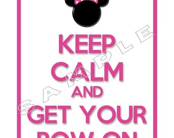 DIY PRINTABLE Pink Keep Calm and Get Your Bow On Minnie Mouse Birthday Party Sign