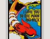 To The Moon And Back, rocket wall art, sci fi comic, comic book art, childrens wall art, nursery art, retro rocket print, Valentine love art