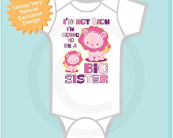 Big Sister Onesie, Girl's I'm not Lion I'm Going to Be A Big Sister Lion Tee Shirt or Onesie, Pregnancy Announcement (02282014a1)