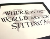 Travel Wedding Seating Sign Where in the World are You Sitting Custom Colors Fonts Handmade World Map 6x7 5x7 4x6 A6 A5