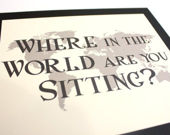 Travel Wedding Seating Sign Where in the World are You Sitting Custom Colors Fonts Handmade World Map 6x7 5x7 or 4x6