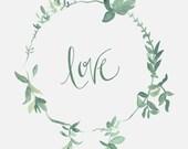 SALE - Love - Sage Green Wreath - 8 x 10 - Calligraphy Art Print