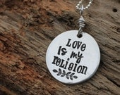 hand stamped, music lyrics, quote, love is my religion