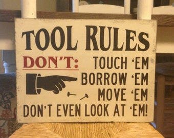 Tool Rules Rustic Wood Sign, Dad, Gift For Dad, Father's Day, Tool Sign, Garage Sign, Man Cave, Handmade Sign