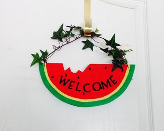 Watemelon Welcome Door hanger with wire and ivy welcome all summer time visitors