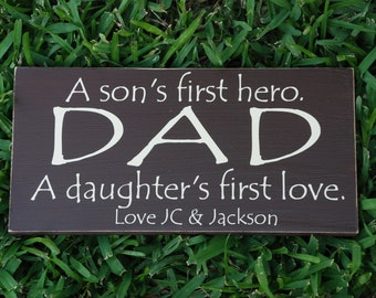 Dad A Son's First Hero A Daughter's First Love Custom Wood Sign ~ Father's Day For Dad ~Daddy Daughter ~Father Son ~ Gift For Dad ~ Dad Gift
